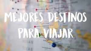 mejores destinos donde viajar