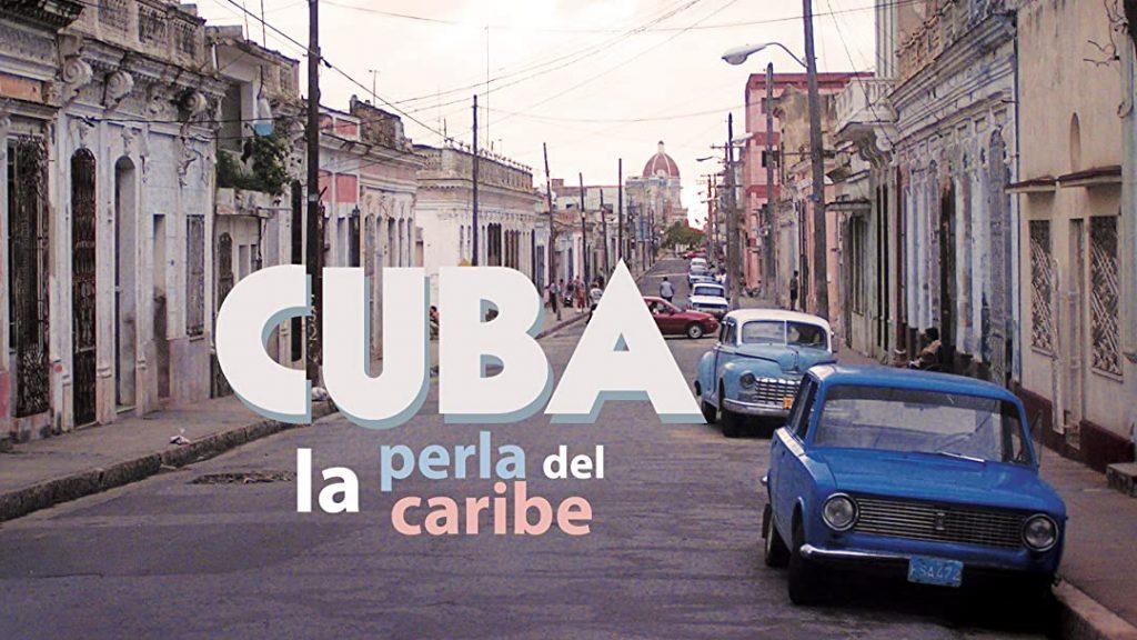 documental Cuba, la perla del Caribe