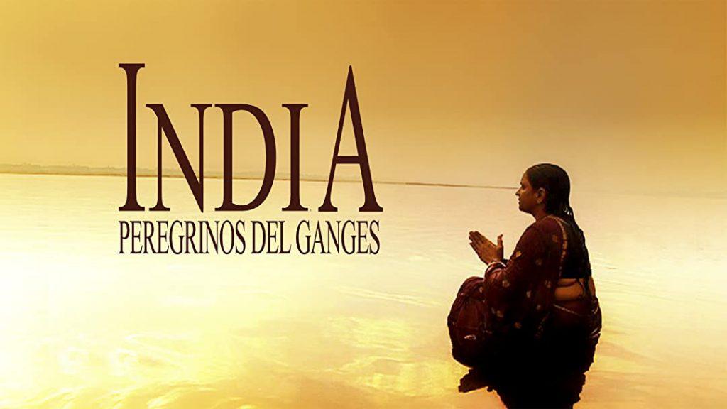 documental India, los peregrinos del Ganges