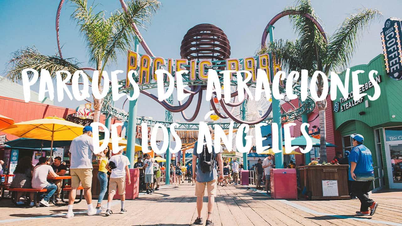 parques de atracciones en los ángeles