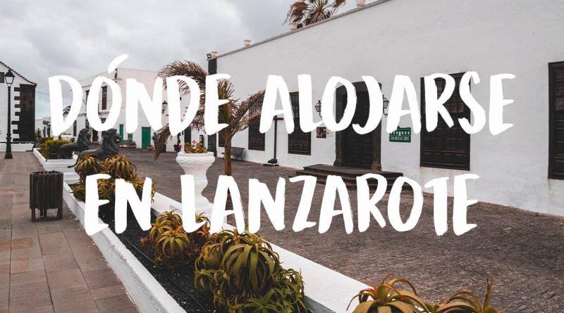 dónde alojarse en Lanzarote