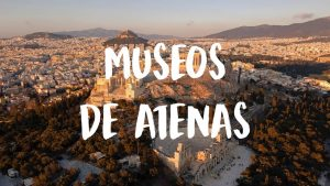 mejores museos de Atenas