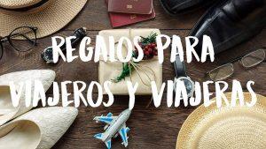mejores regalos para viajeros y viajeras